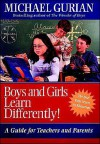 Boys and Girls Learn Differently!: A Guide for Teachers and Parents - Michael Gurian