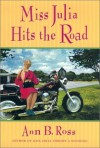 Miss Julia Hits the Road (Southern Comedy of Manners) - Ann B. Ross