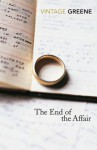 The End Of The Affair - Graham Greene, Monica Ali