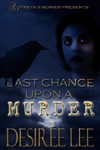 Last Chance upon a Murder - Desirée Lee