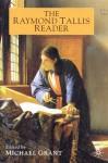 The Raymond Tallis Reader - Raymond Tallis, Michael Grant