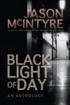 Black Light of Day - Jason McIntyre