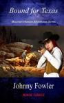 Mountain Woman Bound for Texas - Johnny Fowler