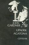 Upadek Agatona - John Gardner