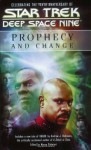 Prophecy and Change - Marco Palmieri, Andrew J. Robinson, Kevin G. Summers, Geoffrey Thorne, Una McCormack, Michael A. Martin, Andy Mangels, Keith R.A. DeCandido, Christopher L. Bennett, Terri Osborne, Heather Jarman, Jeffrey Lang