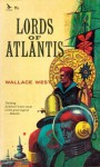 Lords of Atlantis - Wallace West