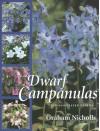 Dwarf Campanulas: And Associated Genera - Graham Nicholls