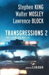 Transgressions Volume 2, 3 novellas, 4, 7 and 10 - Lawrence Block, Ed McBain, Water Mosley, Stephen King