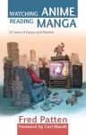 Watching Anime, Reading Manga: 25 Years of Essays and Reviews - Fred Patten, Carl Macek