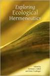 Exploring Ecological Hermeneutics - Norman C. Habel