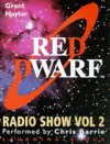 Red Dwarf Radio Show (Laughing Stock) - Grant Naylor, Chris Barrie