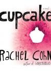 Cupcake - Rachel Cohn