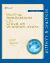 Moving Applications to the Cloud on Windows Azure - Dominic Betts, Alex Homer, Alejandro Jezierski