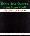 Rivers have sources, trees have roots: Speaking of racism - Dionne Brand, Donnie Brand