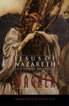 Jesus of Nazareth and Other Writings - Richard Wagner, William Ashton Ellis