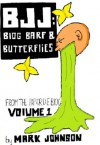 BJJ: Blog Barf and Butterflies (Volume 1) (BJJ: Blog Barf Series) - Mark Johnson
