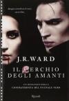 Il Cerchio degli Amanti (Black Dagger Brotherhood, #11) - J.R. Ward