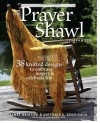 The Prayer Shawl Companion: 38 Knitted Designs to Embrace Inspire & Celebrate Life - Janet Bristow, Victoria Cole-Galo, Tom Hopkins, Victoria A. Cole-Galo