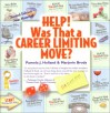 Help! Was That a Career Limiting Move? - Pamela J. Holland, Marjorie Brody
