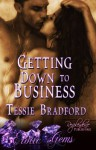 Getting Down to Business - Tessie Bradford