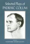Selected Plays - Padraic Colum