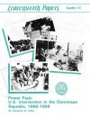 Power Pack: U.S. Intervention in the Dominican Republic, 1965-1966 (Leavenwoth Papers Series, No. 13) - Lawrence A. Yates, Combat Studies Institute, U.S. Department of the Army