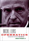 Operratics - Michel Leiris, Guy Bennett
