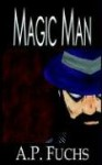 Magic Man - A.P. Fuchs