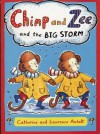 Chimp and Zee and the Big Storm - Catherine Anholt, Laurence Anholt
