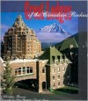 Great Lodges of the Canadian Rockies: The Companion Book to the PBS Television Series - Christine Barnes, David Morris, Fred Pflughoft
