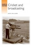 Cricket and Broadcasting - Jack Williams