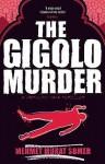 Gigolo Murder: A Hop Ciki Yaya Thriller - Mehmet Murat Somer, Kenneth Dakan