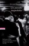 Un passato imperfetto - Julian Fellowes, Massimo Ortelio