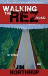 Walking the Rez Road: Stories - Jim Northrup
