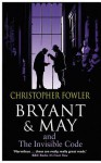 Bryant & May and the Invisible Code: (Bryant & May Book 10) - Christopher Fowler