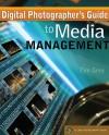 Digital Photographer's Guide to Media Management - Tim Grey