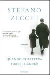 Quando ci batteva forte il cuore - Stefano Zecchi