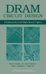 DRAM Circuit Design: Fundamental and High-Speed Topics - Brent Keeth, Brian Johnson, R. Jacob Baker