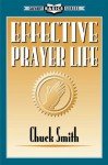 Effective Prayer Life (Calvary Basic Series) - Chuck Smith