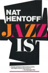 Jazz Is - Nat Hentoff