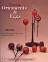 Turning Ornaments And Eggs (Schiffer Book for Woodworkers) - Dick Sing