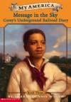 My America: Message In The Sky: Corey's Underground Railroad Diary, Book Three - Sharon Dennis Wyeth