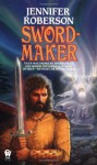 Sword-Maker - Jennifer Roberson