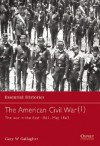 The American Civil War (1): The War In The East 1861-May 1863 - Gary W. Gallagher