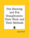 Pen Drawing and Pen Draughtsmen: Their Work and Their Methods - Joseph Pennell