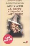 J.K. Rowling: La maga dietro Harry Potter - Marc Shapiro, Paola Cartoceti