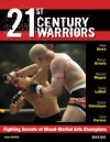 21st Century Warriors: Fighting Secrets of Mixed-Martial Arts Champions - Jason McNeil