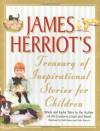 James Herriot's Treasury of Inspirational Stories for Children - James Herriot, Ruth Brown, Peter Barrett