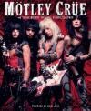 Motley Crue: A Visual History: 1983 - 1990 - Neil Zlozower, Nikki Sixx