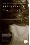 Walking Through Shadows: A Novel - Bev Marshall